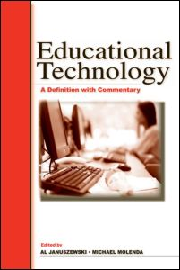 EDUCATIONAL TECHNOLOGY A DEFINITION WITH COMMENTARY (AECT 2008)